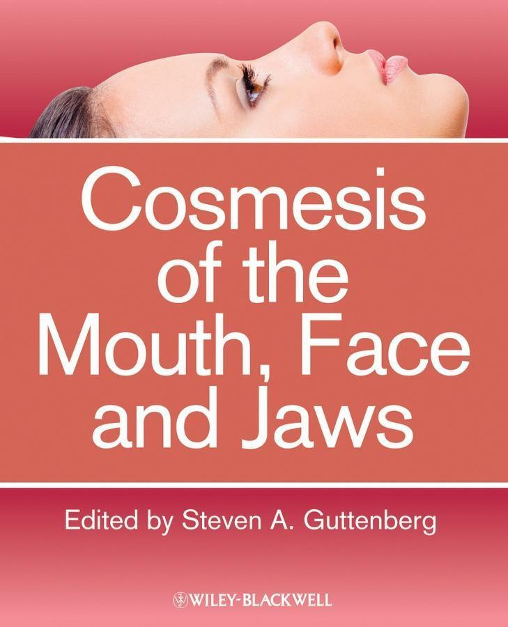 Cosmesis of the Mouth, Face and Jaws.pdf