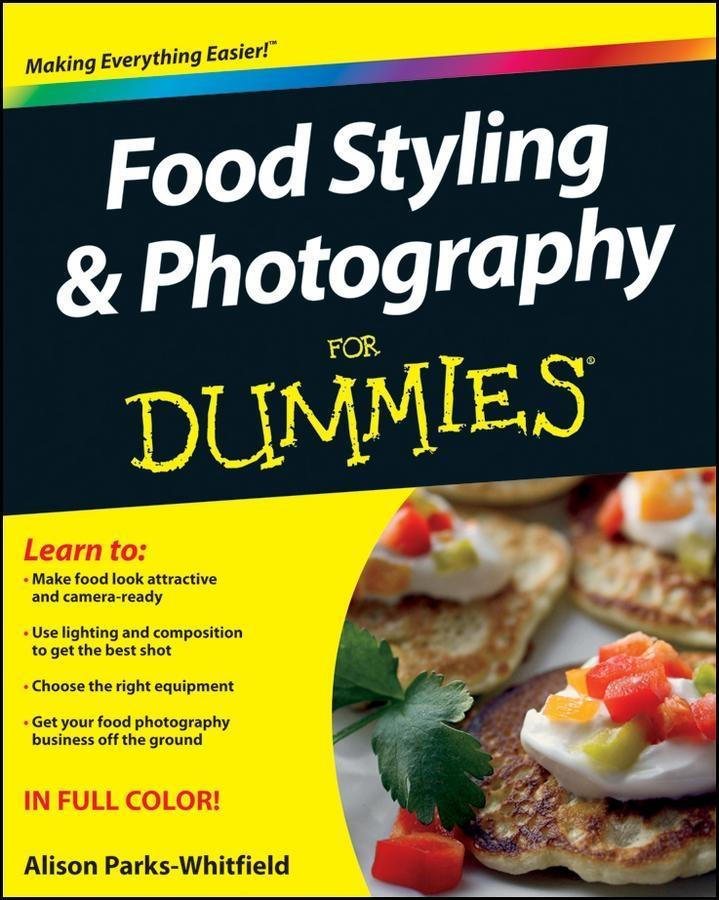 Food Styling and Photography For Dummies.pdf