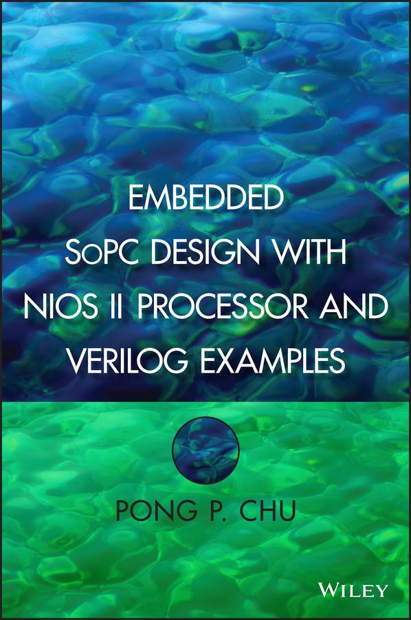 Embedded SoPC Design with Nios II Processor and Verilog Examples.pdf
