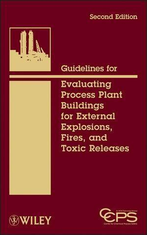 Guidelines for Evaluating Process Plant Buildings for External Explosions, Fires, and Toxic Releases.pdf