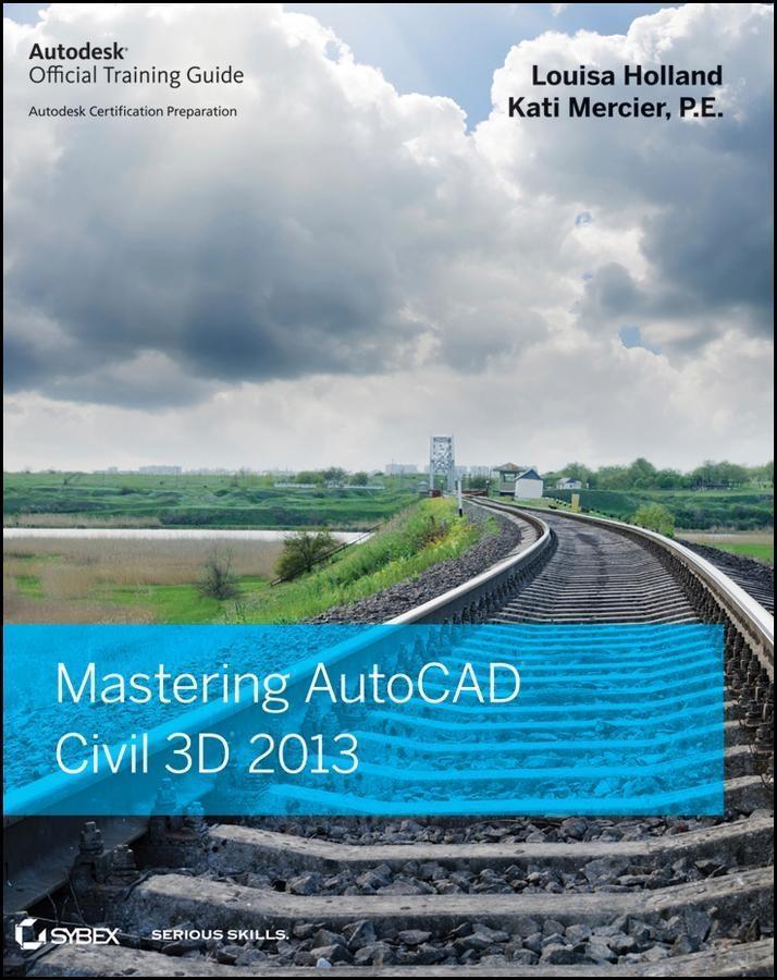 Mastering AutoCAD Civil 3D 2013.pdf