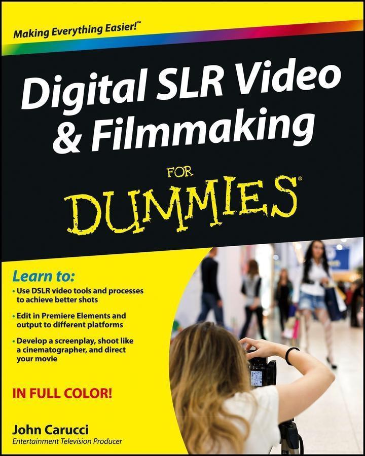 Digital SLR Video and Filmmaking For Dummies.pdf
