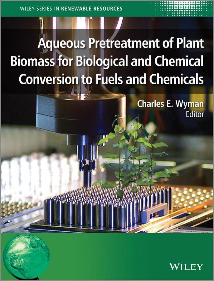 Aqueous Pretreatment of Plant Biomass for Biological and Chemical Conversion to Fuels and Chemicals.pdf