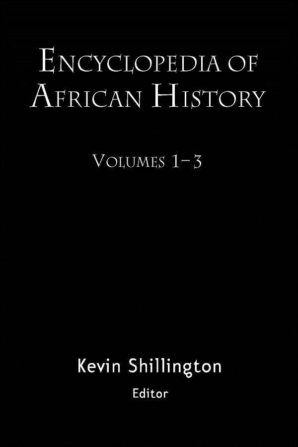 Encyclopedia of African History 3-Volume Set.pdf