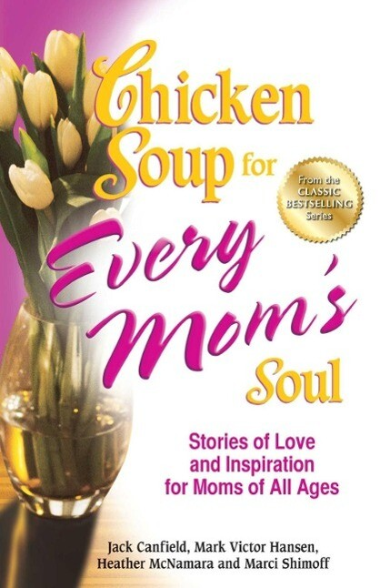 Chicken Soup for Every Moms Soul.pdf