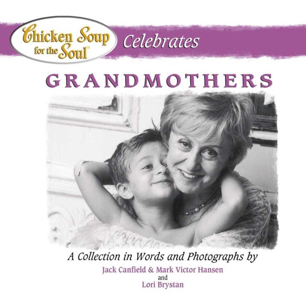 Chicken Soup for the Soul Celebrates Grandmothers.pdf