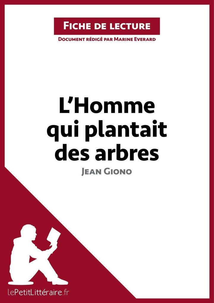 LHomme qui plantait des arbres de Jean Giono (Fiche de lecture).pdf