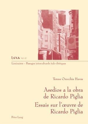Asedios a la obra de Ricardo Piglia-- Essais sur lA uvre de Ricardo Piglia.pdf