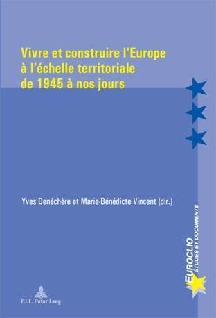 Vivre et construire lEurope a lechelle territoriale de 1945 a nos jours.pdf