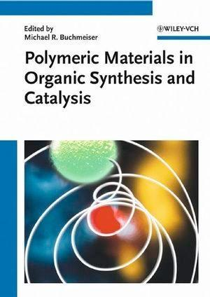 Polymeric Materials in Organic Synthesis and Catalysis.pdf