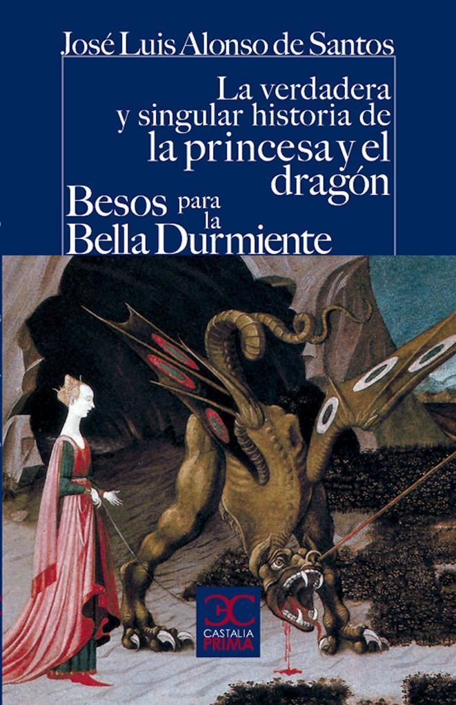 La verdadera y singular historia de la princesa y el dragón / Besos para la Bella Durmiente.pdf
