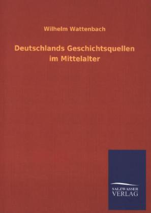 Deutschlands Geschichtsquellen im Mittelalter als Buch (kartoniert)