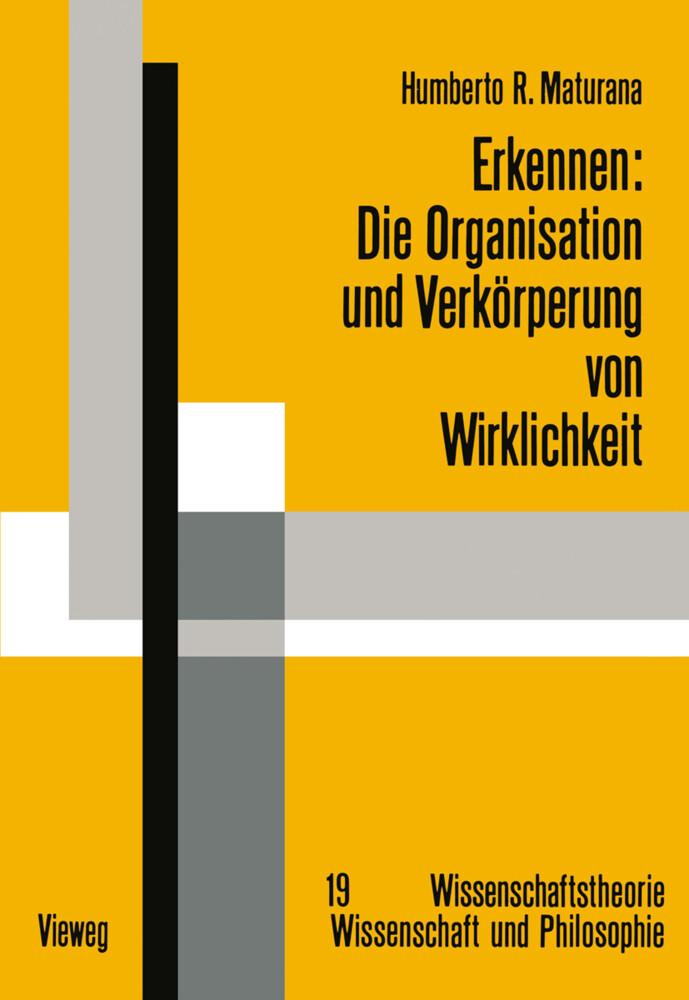 Erkennen: Die Organisation und Verkörperung von Wirklichkeit als Buch (kartoniert)