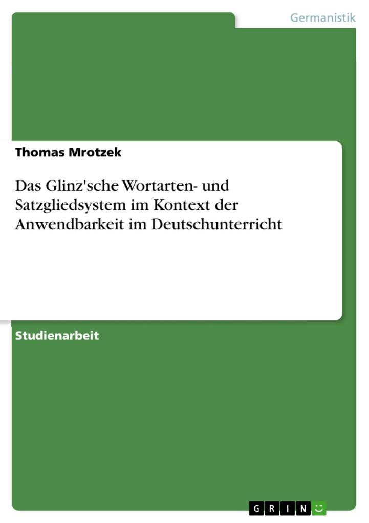 Das Glinz'sche Wortarten- und Satzgliedsystem im Kontext der Anwendbarkeit im Deutschunterricht als Taschenbuch