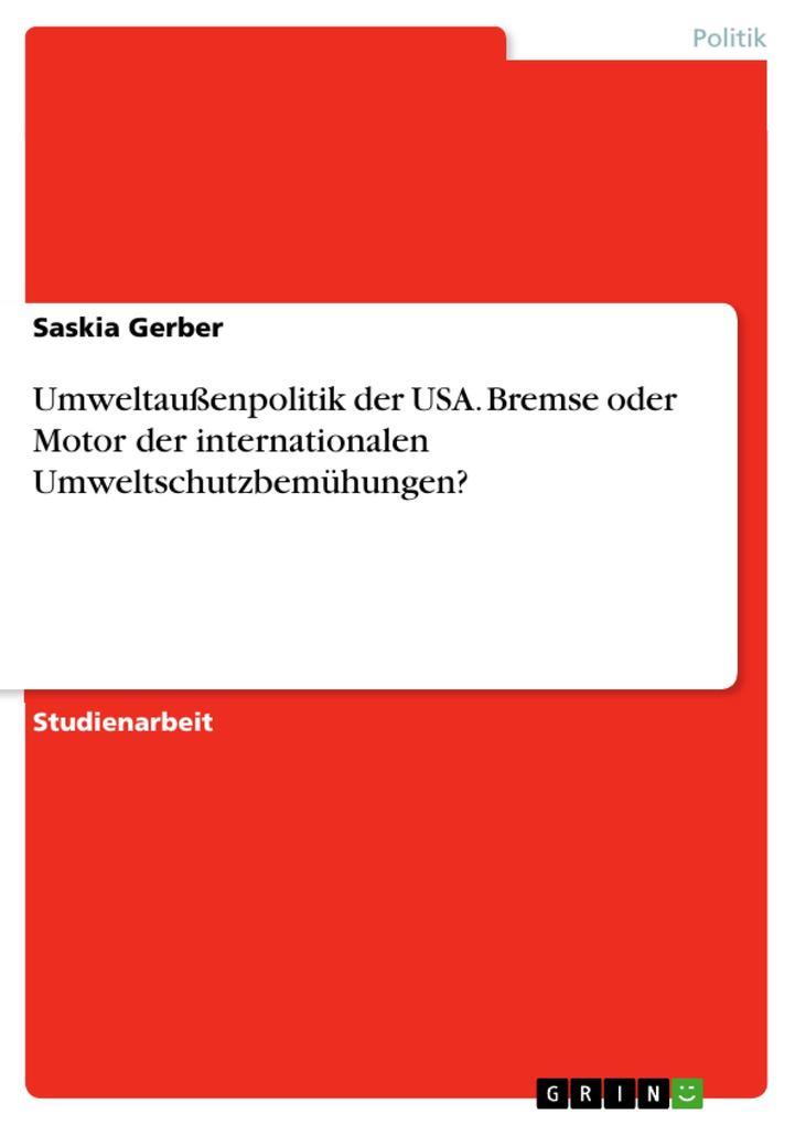 Umweltaußenpolitik der USA. Bremse oder Motor der internationalen Umweltschutzbemühungen? als Buch (kartoniert)