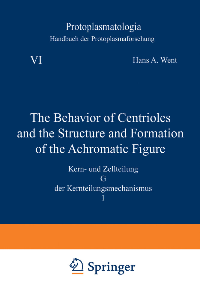 The Behavior of Centrioles and the Structure and Formation of the Achromatic Figure als Buch (kartoniert)