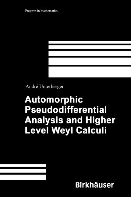 Automorphic Pseudodifferential Analysis and Higher Level Weyl Calculi.pdf