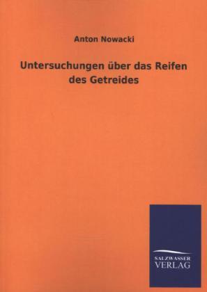 Untersuchungen über das Reifen des Getreides als Buch (kartoniert)