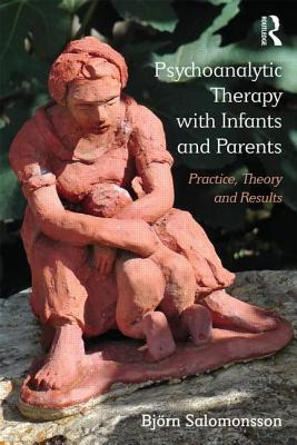 Psychoanalytic Therapy with Infants and their Parents als Buch (gebunden)