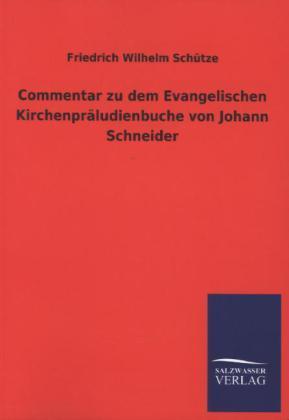 Commentar zu dem Evangelischen Kirchenpräludienbuche von Johann Schneider.pdf