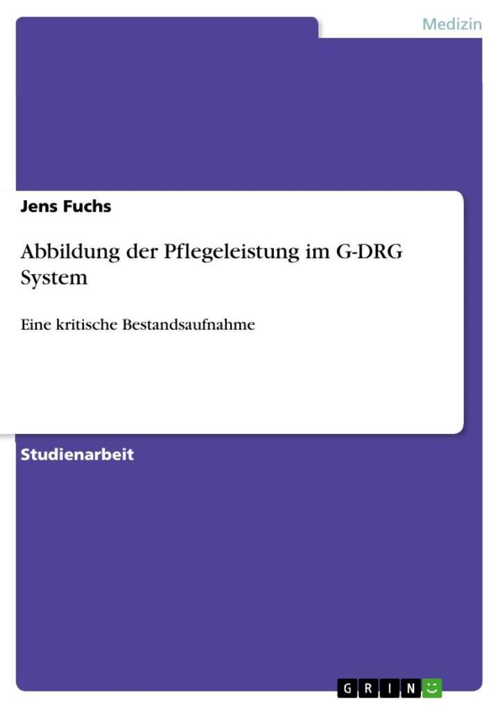 Abbildung der Pflegeleistung im G-DRG System als eBook epub