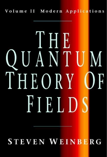 Quantum Theory of Fields: Volume 2, Modern Applications.pdf