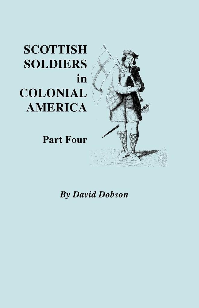 Scottish Soldiers in Colonial America. Part Four.pdf