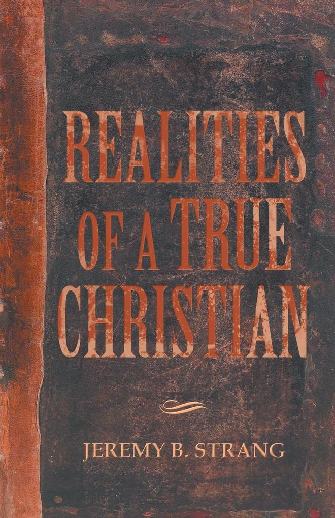 Realities of a True Christian als Taschenbuch