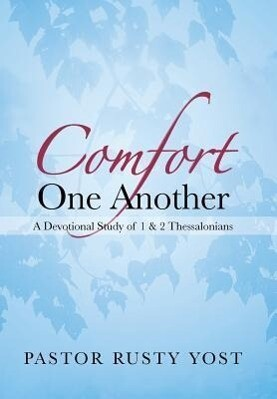 Comfort One Another: A Devotional Study of 1 & 2 Thessalonians.pdf
