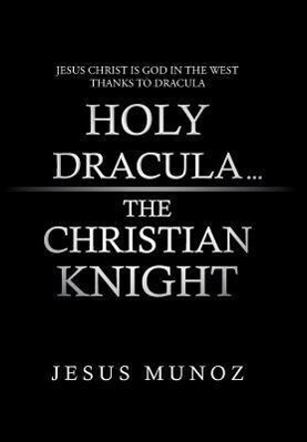 Holy Dracula...the Christian Knight.pdf