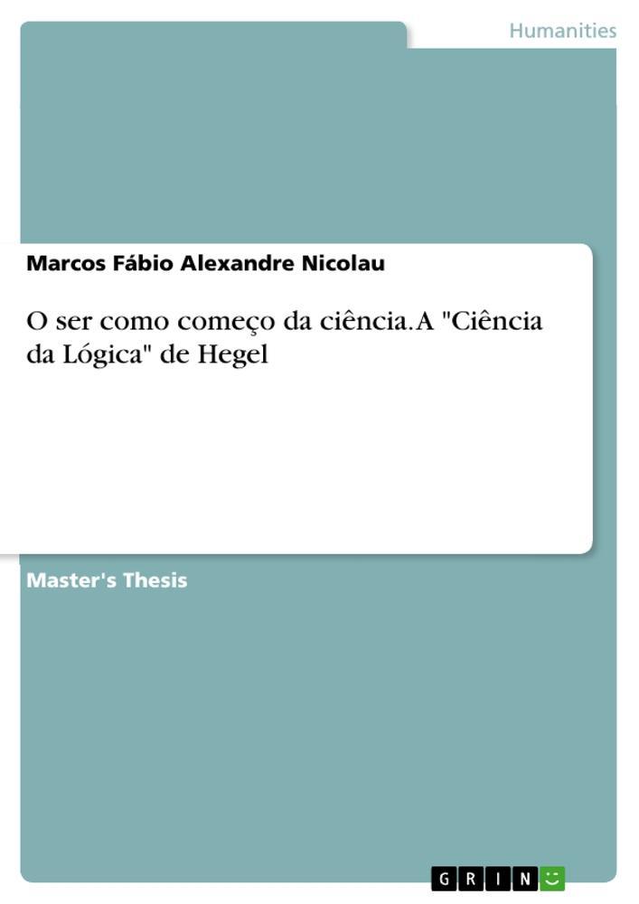 O ser como começo da ciência. A Ciência da Lógica de Hegel.pdf