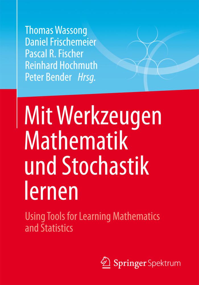Mit Werkzeugen Mathematik und Stochastik lernen - Using Tools for Learning Mathematics and Statistics als Buch (kartoniert)