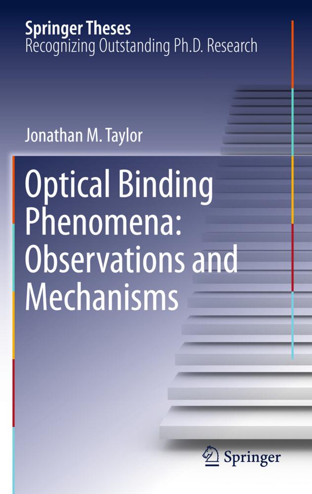 Optical Binding Phenomena: Observations and Mechanisms als Buch (kartoniert)