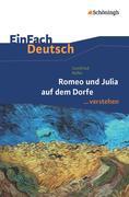 Romeo und Julia auf denm Dorfe. EinFach Deutsch verstehen