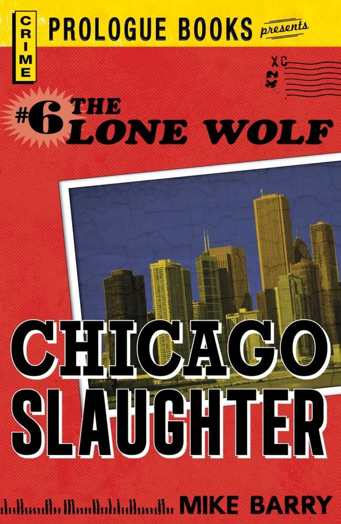 Lone Wolf #6: Chicago Slaughter als eBook epub