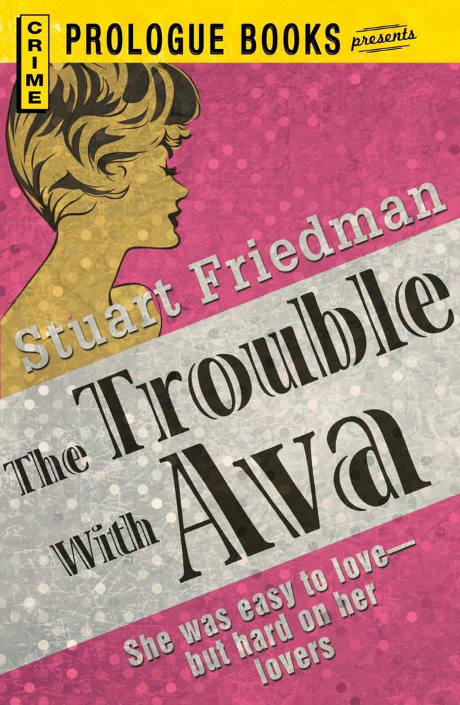 The Trouble With Ava als eBook epub