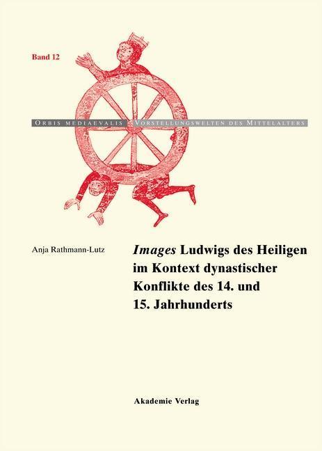 Images Ludwigs des Heiligen im Kontext dynastischer Konflikte des 14. und 15. Jahrhunderts.pdf