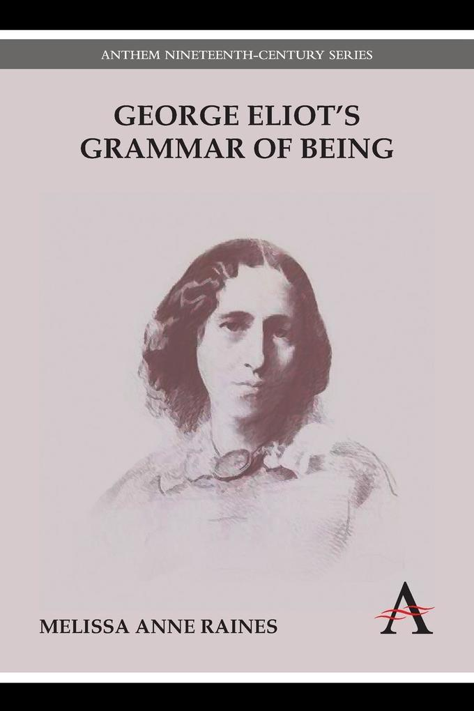 George Eliots Grammar of Being.pdf