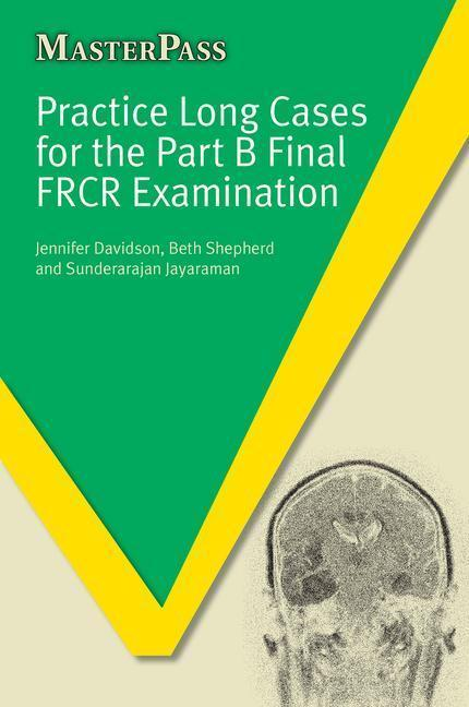 Practice Long Cases for the Part B Final FRCR Examination.pdf
