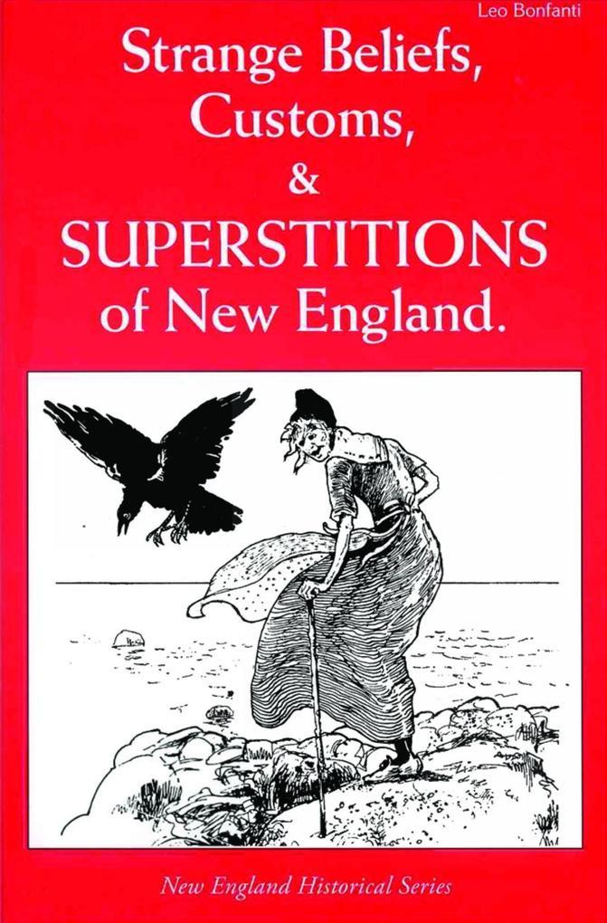 Strange Beliefs, Customs, & Superstitions of New England.pdf