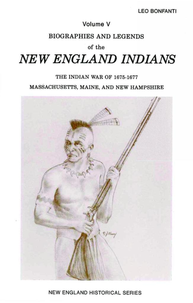 Biographies and Legends of the New Engla: The Indian War of 1675-1677, Mass/Maine and NH.pdf
