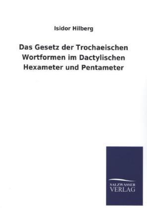Das Gesetz der Trochaeischen Wortformen im Dactylischen Hexameter und Pentameter.pdf