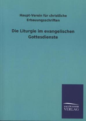 Die Liturgie im evangelischen Gottesdienste als Buch (kartoniert)