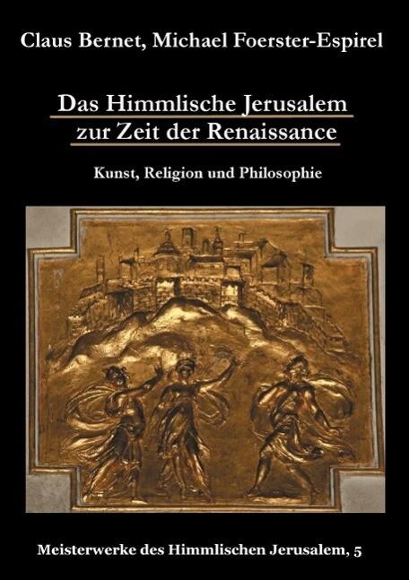 Das Himmlische Jerusalem zur Zeit der Renaissance: Kunst, Religion und Philosophie als eBook epub
