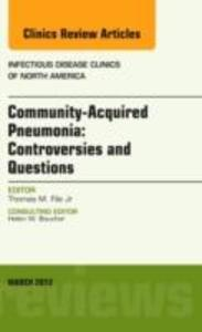 Community Acquired Pneumonia: Controversies and Questions, an Issue of Infectious Disease Clinics.pdf