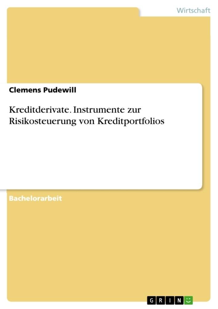 Kreditderivate. Instrumente zur Risikosteuerung von Kreditportfolios als Buch (kartoniert)