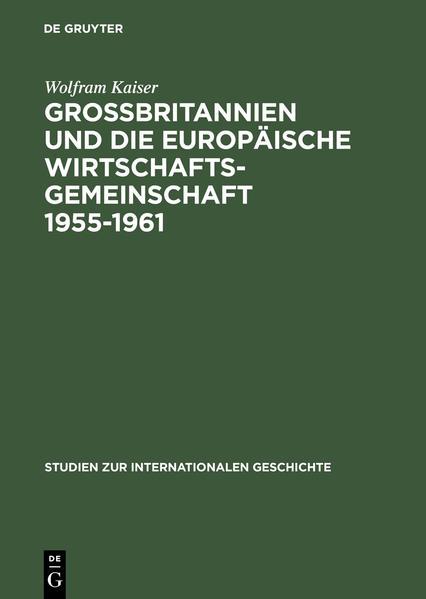 Großbritannien und die Europäische Wirtschaftsgemeinschaft 1955-1961.pdf