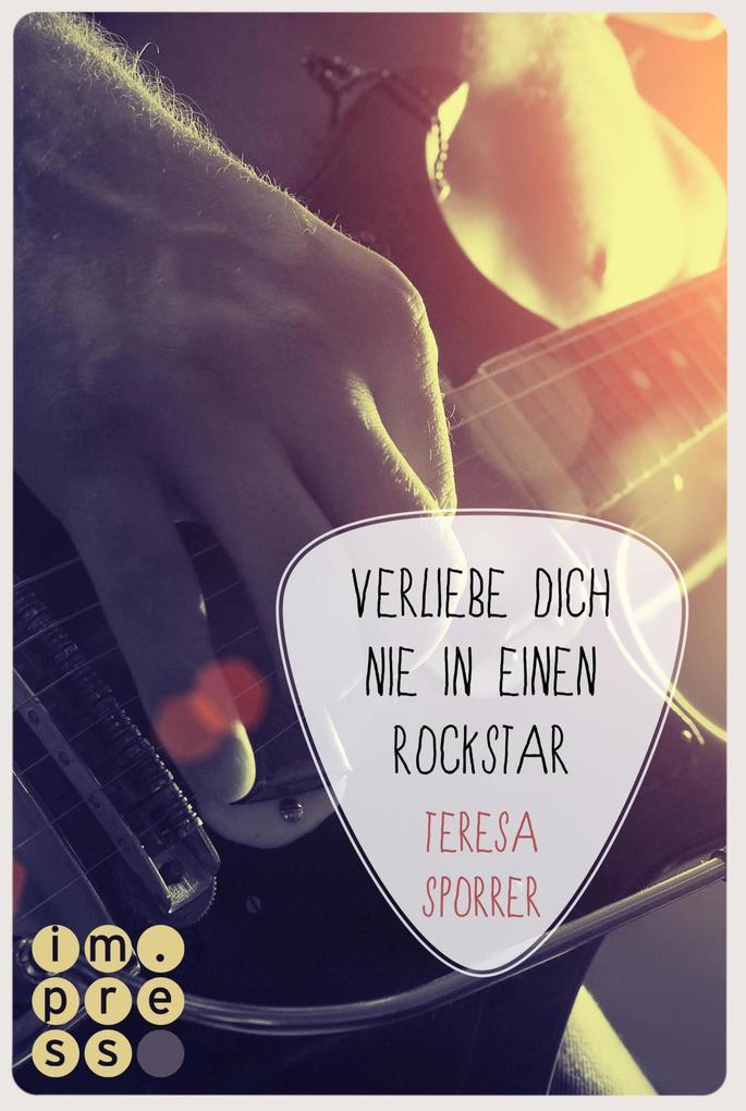 Verliebe dich nie in einen Rockstar (Die Rockstar-Reihe 1) als eBook epub
