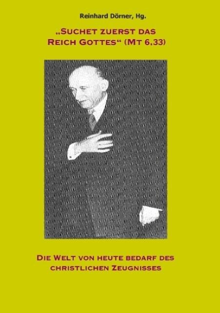 """""""Suchet zuerst das Reich Gottes"""" (Mt 6,33) als Buch (kartoniert)"""