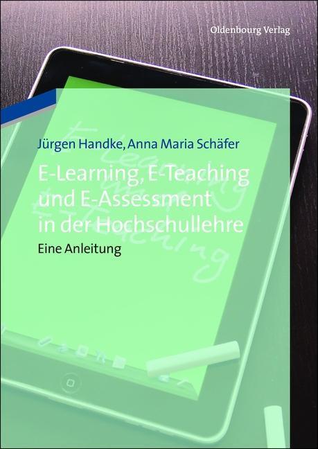 E-Learning, E-Teaching und E-Assessment in der Hochschullehre als eBook pdf